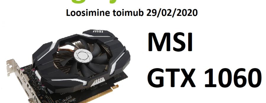 Jaga ja võida! Graafikakaart MSI GeForce GTX 1060 6G OC – loosimine toimub 29 veebruaril 2020