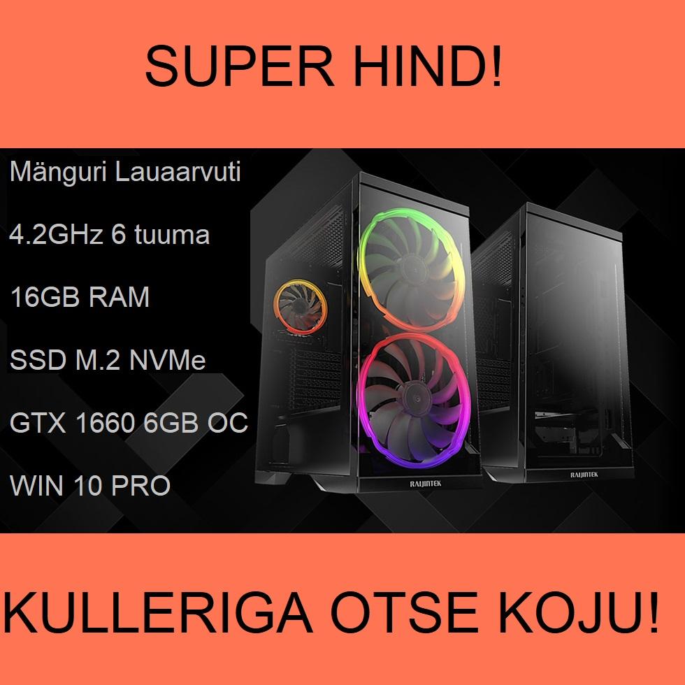 Mänguri Lauaarvuti 4.2GHz, 6 tuuma 16GB RAM SSD M.2 NVMe GTX 1660 6GB OC WIN 10 PRO